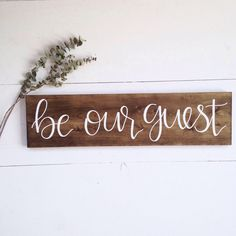 A personal favorite from my Etsy shop https://www.etsy.com/listing/492954946/wood-be-our-guest-sign-medium-guest-room