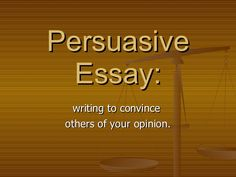 persuasive essay rubric for writer s workshop according to the  grade persuasive essay samples persuasive essay grade persuasive essay writing to convince others of your opinion determine your purpose <ul><li>decide on