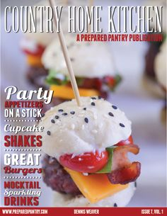 """FREE MAGAZINE! In this issue of """"Country Home Kitchen,"""" you'll find recipes and tips about how to make summer food. Learn tips about burgers and homemade fries. Learn how to make food on a stick, fun drinks so much more. We hope you enjoy this array of summer foods and drinks. http://www.preparedpantry.com/Country-Home-Kitchen-Magazine-2-1-1-1-1-1-1.aspx"""