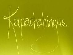 Kapachahingus meaning: Life Is Good. A saying that had its origin somewhere in Africa, by Gideon Du Preez Swart.