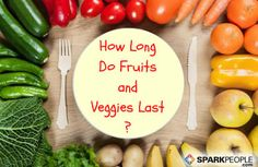 Do you know how long your fruits and veggies will last once you get them home? (via SparkPeople)