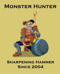 Hammer is a sharp weapon in Monster Hunter by AMBONE105.deviantart.com on @DeviantArt