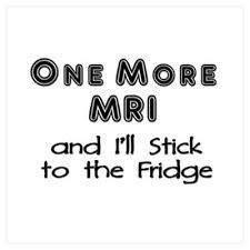 One more MRI.....