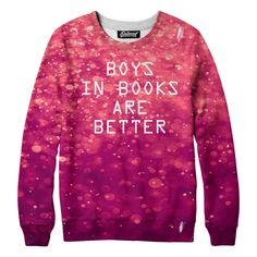 Boys In Books are Better Sweatshirt