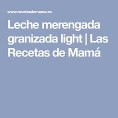 Leche merengada granizada light   Las Recetas de Mamá