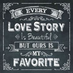 EVERY LOVE STORY IS BEAUTIFUL OURS IS FAVORITE Chalkboard Sign Primitive Decor