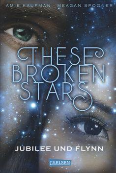 Amie Kaufman, Meagan Spooner - These Broken Stars #2 Jubilee und Flynn ||ET: 25. November 2016 im Carlsen Verlag