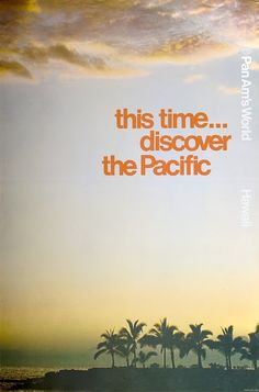 Discover the Pacific ~ Pan Am Otl Aicher, Pan Am, Vintage Travel, Vintage Airline, Airline Travel, Old Advertisements, Vintage Hawaii, Previous Life, South Pacific