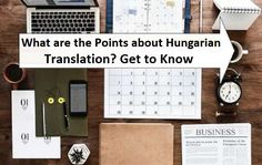 How Can Basic Hungarian Translation Help In Addressing Your Needs? Hungarian Translation, What's The Point, Make Up Your Mind, Investing Money, Getting To Know