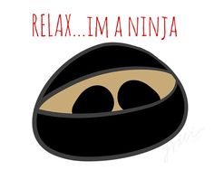 INSTANT DOWNLOAD - Relax, I'm a Ninja - Cartoon Printable Graphic, T-Shirt, Onesie, Creeper, Baby, Kids, Humor, Funny, Silly, Cute,