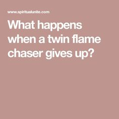 What happens when a twin flame chaser gives up? love twin flame What Happens When The Twin flame Chaser Gives Up? Twin Flame Love, Twin Flames, Twin Flame Stages, Twin Flame Quotes, Twin Quotes, Twin Flame Relationship, Relationship Quotes, Relationships, Twin Flame Runner