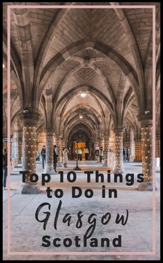 Top 10 Things to Do in Glasgow, Scotland.