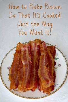5 stars - How to bake bacon so that it's just the way you want it!