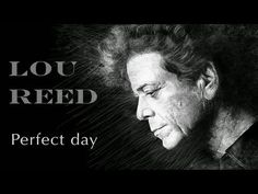 Perfect Day - Lou Reed 'So High Quality' - YouTube