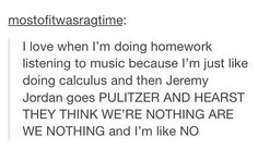 This is SO ME <--- Me too, except never calculus