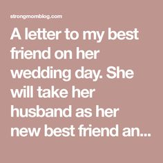 An Open Letter To My Best Friend On Her Wedding Day Party Party
