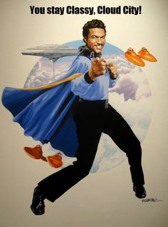 Lando Calrissian - Stay classy, Cloud City! #StarWars