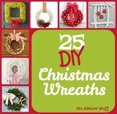 25 DIY Christmas Wreaths from sixsistersstuff.com.  These darling wreaths are bound to give you some inspiration to make your holiday a little more festive! #wreaths #christmas #diy