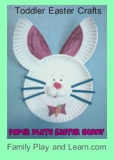 Paper Plate Easter Bunny Toddler Craft Idea : Family Play and Learn Toddler Activities and Parenting Tips