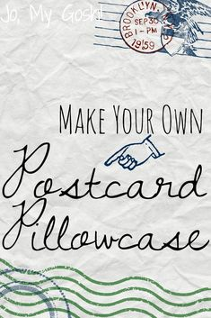 Directions for how to make a postcard pillowcase. Great gift idea for deployments, long distance relationships, and kids going to sleep-away camp.