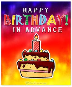 Being the first to send your friends or family early birthday wishes shows that you've already started celebrating their special day. Advance Happy Birthday Wishes, Happy Birthday Eve, Birthday Wishes Status, Funny Birthday Message, Happy Birthday Wishes Sister, Nice Birthday Messages, Happy Birthday Video, Birthday Quotes, Husband Birthday