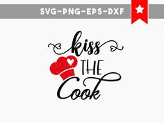 kiss the cook svg, funny kitchen svg, kitchen towel svg, wood signs sayings, cutting files svg, cricut designs silhouette iron on svg, cameo by PersonalEpiphany on Etsy