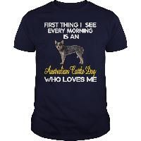 EVERY MORNING. I SEE MY CATTLE DOG