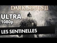 Dark Souls 2: guide pour vaincre les 3 sentinelles - YouTube