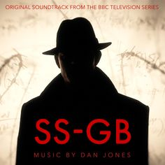 SS-GB - Original TV Series Soundtrack James Cosmo, Wave Theory, Original Tv Series, Royal Shakespeare Company, Massive Attack, Bbc S, Film Score, Police Detective, National Theatre