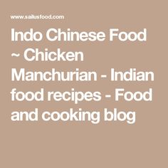Indo Chinese Food ~ Chicken Manchurian - Indian food recipes - Food and cooking blog