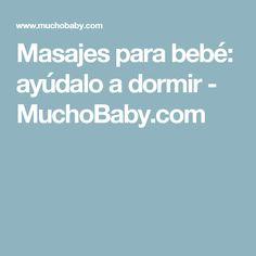 Masajes para bebé: ayúdalo a dormir - MuchoBaby.com