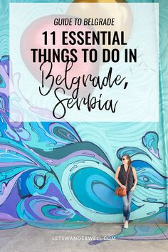 Guide to Belgrade, Serbia: Here are 11 things to do in Belgrade that you can't miss. From street art to coffee culture and nightlife, there's something for everyone.