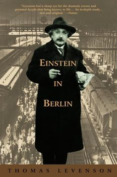 Einstein in Berlin by Thomas Levenson In a book that is both biography and the most exciting form of history, here are 18 years in the life of a man, Albert Einstein, and a city, Berlin, that were in many ways the defining years of the twentieth century.