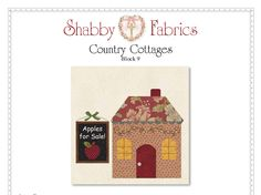 Shabby Fabrics is an online quilting shop for fabric, notions, patterns, & kits. House Quilt Patterns, House Quilt Block, House Quilts, Barn Quilts, Quilt Block Patterns, Pattern Blocks, Colchas Quilt, Applique Quilts, Quilt Blocks