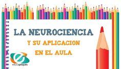 Neurociencia ¿Qúe es? y cómo aplicarla en el aula