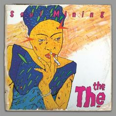 EASILY one of my favorite albums of ALL time: 'Soulmining' by TheThe. Total perfection by my taste.