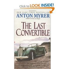 The Last Convertible By Anton Myrer.  One of my favorite books!!
