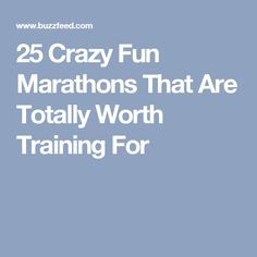 25 Crazy Fun Marathons That Are Totally Worth Training For