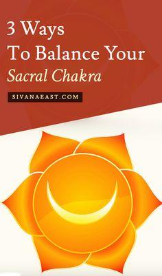3 Ways to Balance Your Sacral Chakra