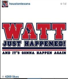 JJ Watt.. Houston Texan