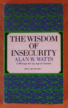 The wisdom of insecurity a message for an age of anxiety alan w 9df2ef35d32a7754601c11de7728f1bcg fandeluxe Image collections