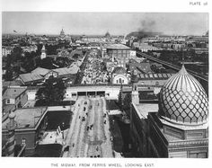 """""""The Midway, From the Ferris Wheel, Looking East"""" — 1893 Columbian Exposition, Chicago Daniel Burnham, World's Columbian Exposition, White City, World's Fair, Lake Michigan, Vintage Pictures, Paris Skyline, Chicago, Explore"""