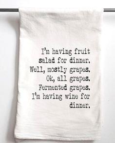 Wine for Dinner, Printed Flour Sack Tea Towel, Funny Gift, Housewarming Gift Towel, Bridesmaids Gift