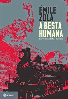 A Besta Humana: edição comentada e ilustrada, de Émile Zola - Editora Zahar