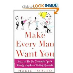 Make Every Man Want You: How to Be So Irresistible You'll Barely Keep from Dating Yourself! --- http://www.amazon.com/Make-Every-Man-Want-You/dp/0071597816/?tag=productweght-20