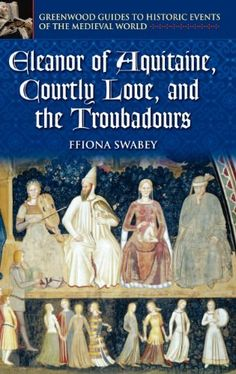 Eleanor of Aquitaine, Courtly Love, and the Troubadours (Greenwood Guides to Historic Events of the Medieval World), http://www.amazon.com/dp/0313325235/ref=cm_sw_r_pi_awd_PC-zsb0JCH9X3