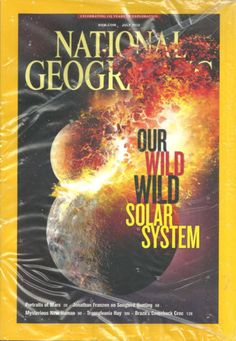 NATIONAL GEOGRAPHIC July 2013 Our Wild Wild Solar System $9.88