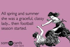 someecards about football | ... classy lady. Then football season started. | Dogs, Dishes, and Decor