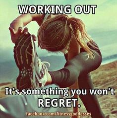 Working out is something you won't regret