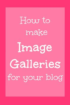 A plugin to make image galleries for your blog, the easy way!